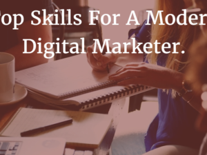 Essential Digital Skills All Marketers Should Master In 2018
